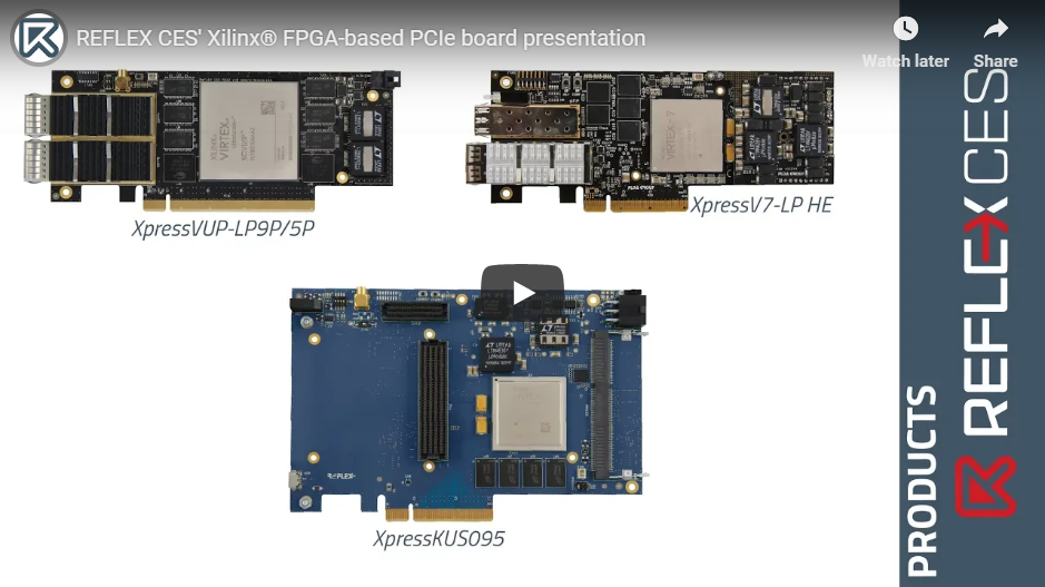 VIDEO ] REFLEX CES' Xilinx® FPGA-based PCIe board presentation